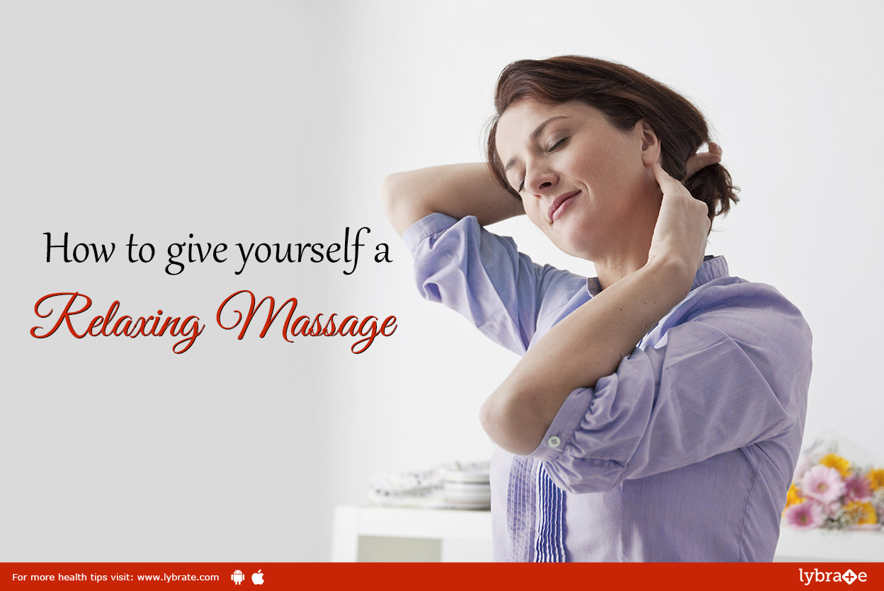 5 Easy Ways To Give Yourself A Relaxing Massage