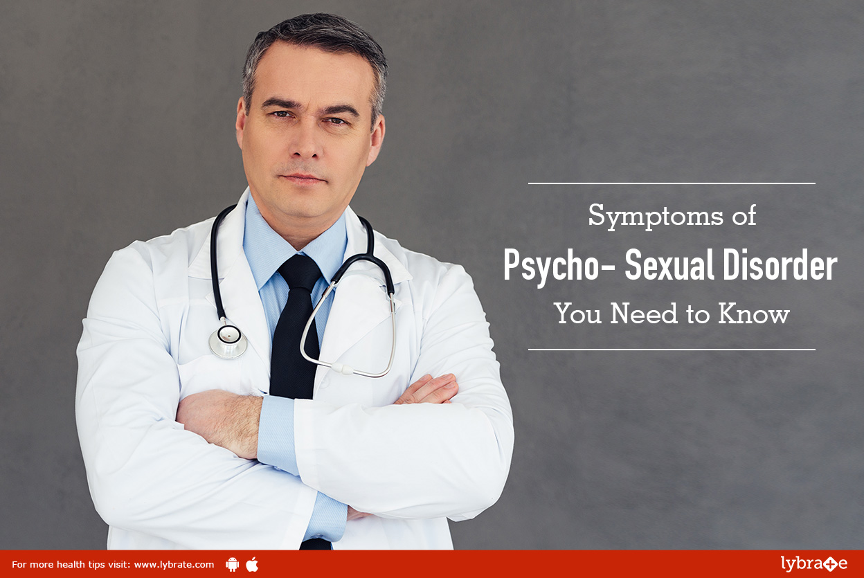 Symptoms of Psycho-Sexual Disorder You Need to Know